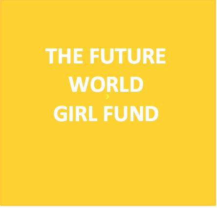 The Future World GIRL Fund (source:bloglegalandgeneral.com)