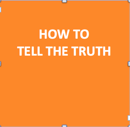 How To Tell The Truth – (Source: Paul Williams)
